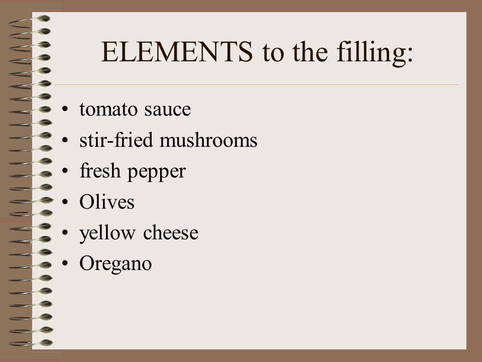ELEMENTS to the filling:
