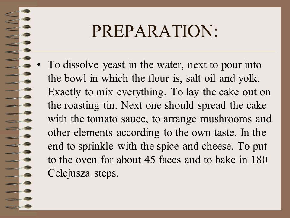PREPARATION: