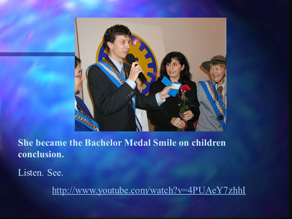 She became the Bachelor Medal Smile on children conclusion.