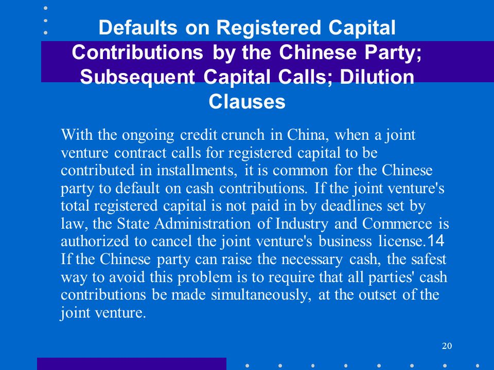Defaults on Registered Capital Contributions by the Chinese Party; Subsequent Capital Calls; Dilution Clauses