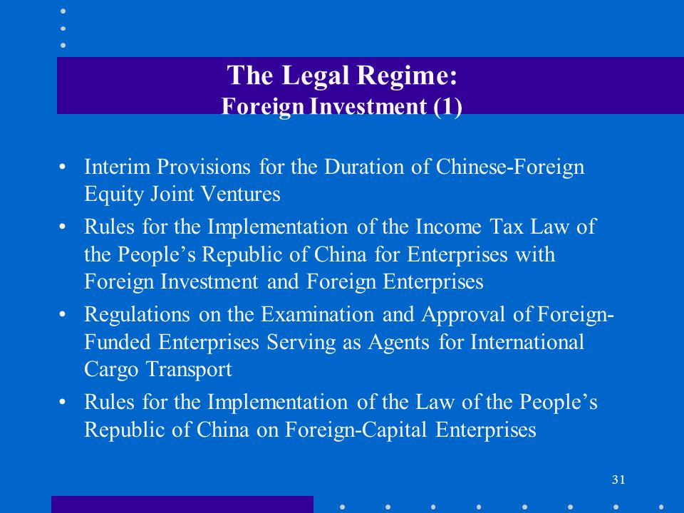 The Legal Regime: Foreign Investment (1)