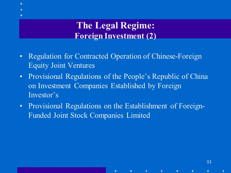 The Legal Regime: Foreign Investment (2)
