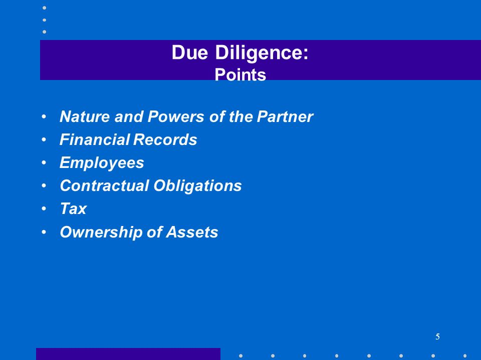 Due Diligence: Points Nature and Powers of the Partner