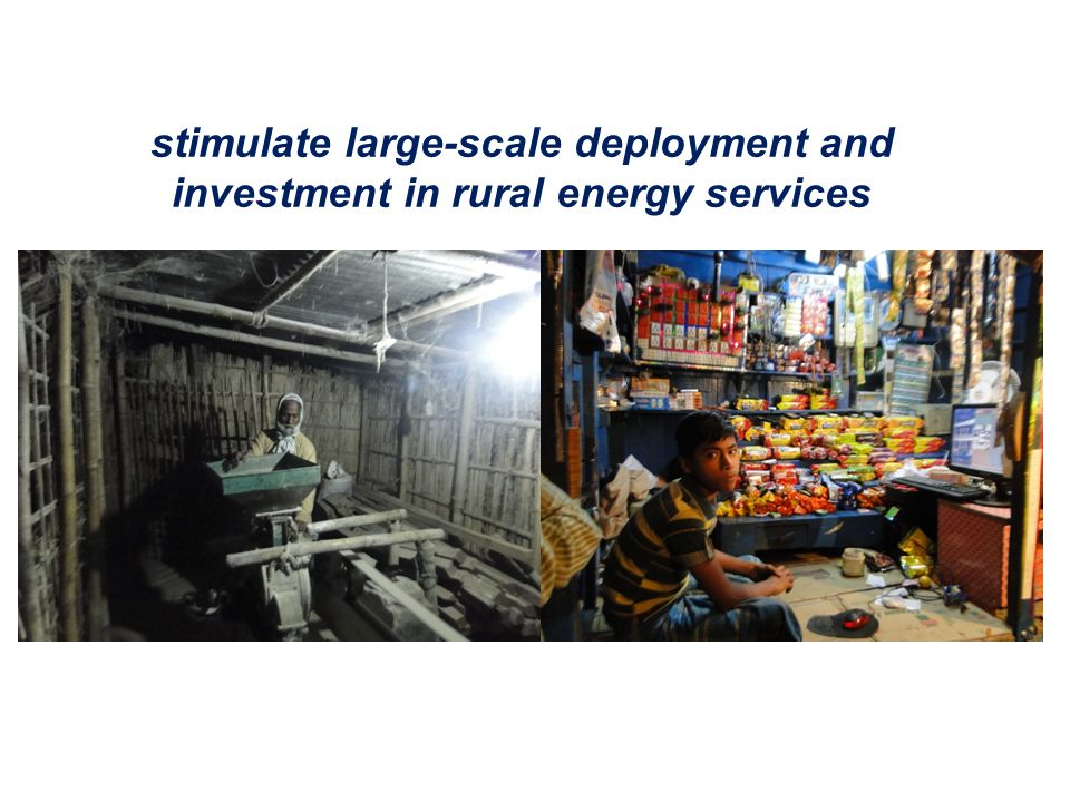 stimulate large-scale deployment and investment in rural energy services