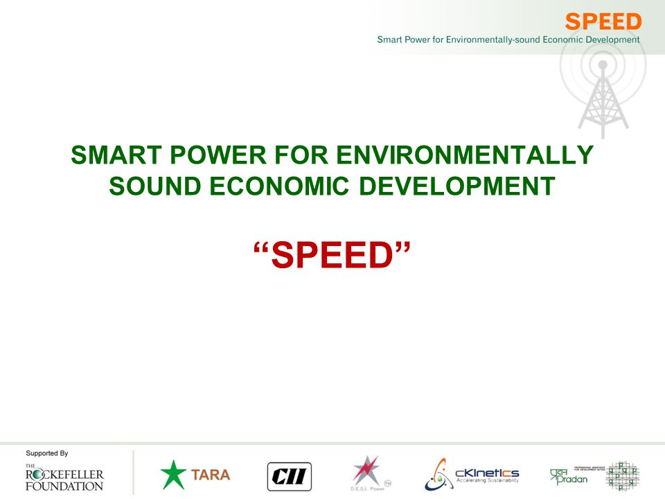 SMART POWER FOR ENVIRONMENTALLY SOUND ECONOMIC DEVELOPMENT SPEED