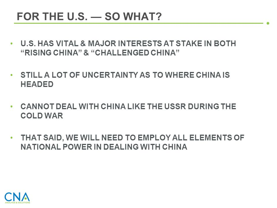 FOR THE U.S. — SO WHAT U.S. HAS VITAL & MAJOR INTERESTS AT STAKE IN BOTH RISING CHINA & CHALLENGED CHINA