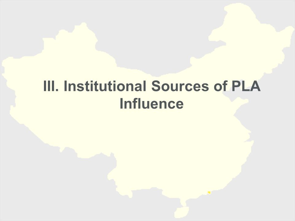 III. Institutional Sources of PLA Influence