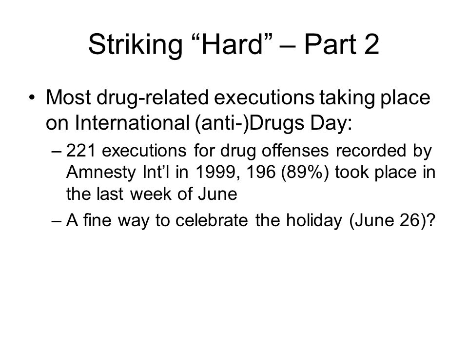 Striking Hard – Part 2Most drug-related executions taking place on International (anti-)Drugs Day: