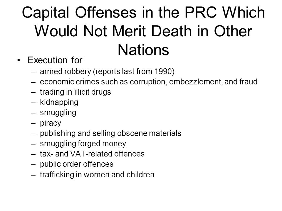 Capital Offenses in the PRC Which Would Not Merit Death in Other Nations