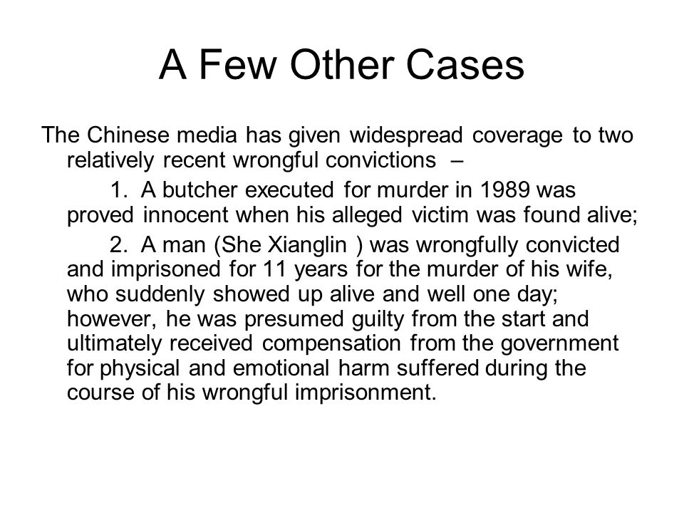 A Few Other CasesThe Chinese media has given widespread coverage to two relatively recent wrongful convictions –