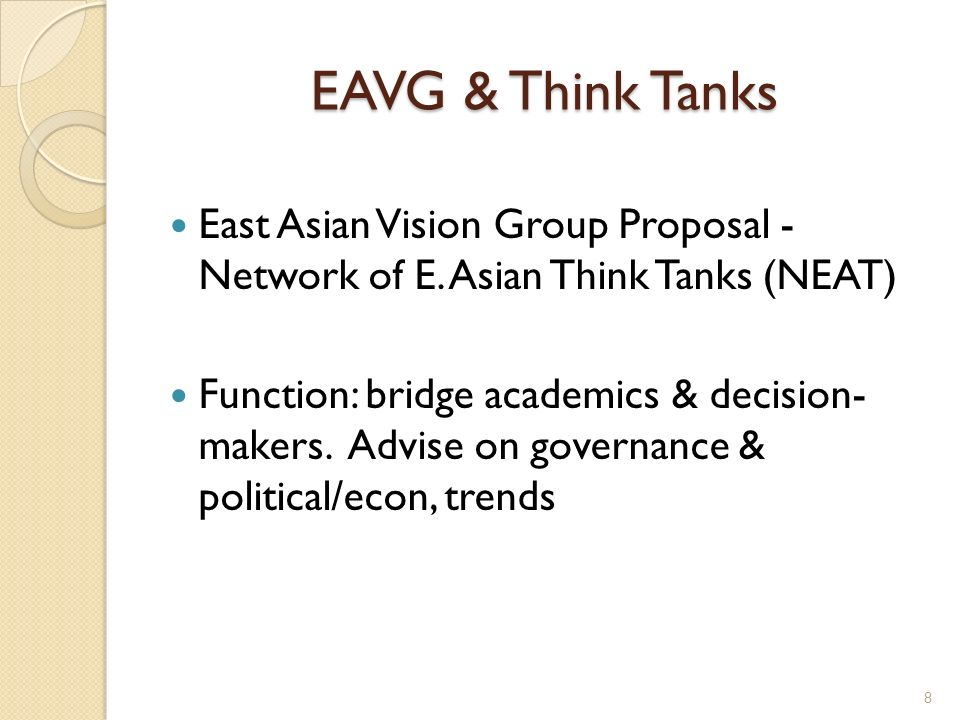 EAVG & Think Tanks East Asian Vision Group Proposal - Network of E. Asian Think Tanks (NEAT)