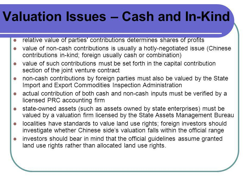 Valuation Issues – Cash and In-Kind