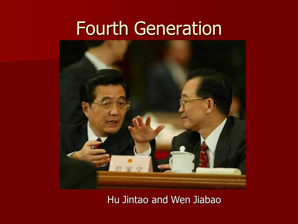 Fourth Generation Hu Jintao and Wen Jiabao