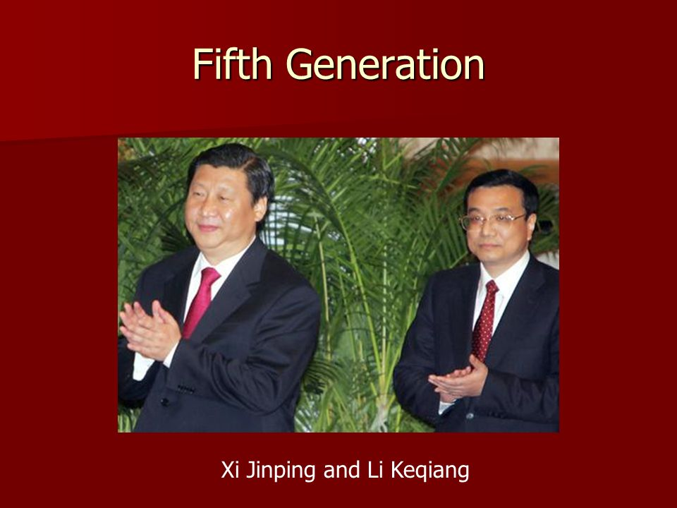 Fifth Generation Xi Jinping and Li Keqiang