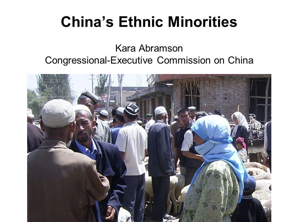 China's Ethnic Minorities Kara Abramson Congressional-Executive Commission on China