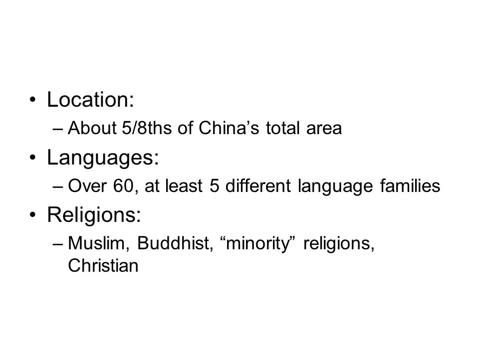 Location: Languages: Religions: About 5/8ths of China's total area