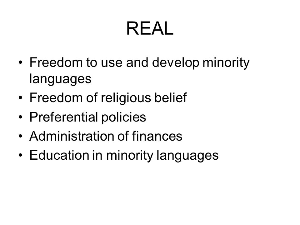 REAL Freedom to use and develop minority languages