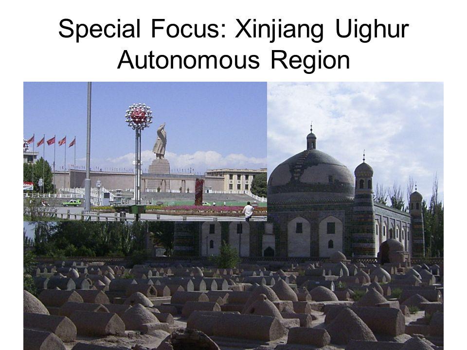 Special Focus: Xinjiang Uighur Autonomous Region