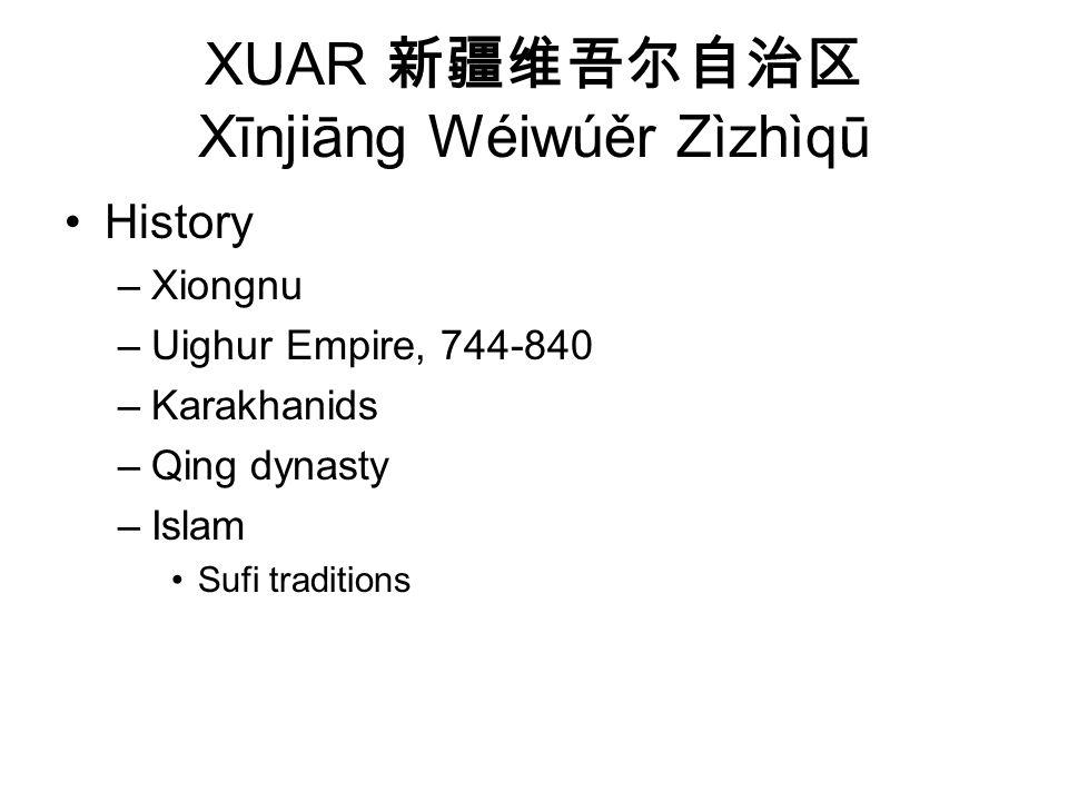 XUAR 新疆维吾尔自治区 Xīnjiāng Wéiwúěr Zìzhìqū