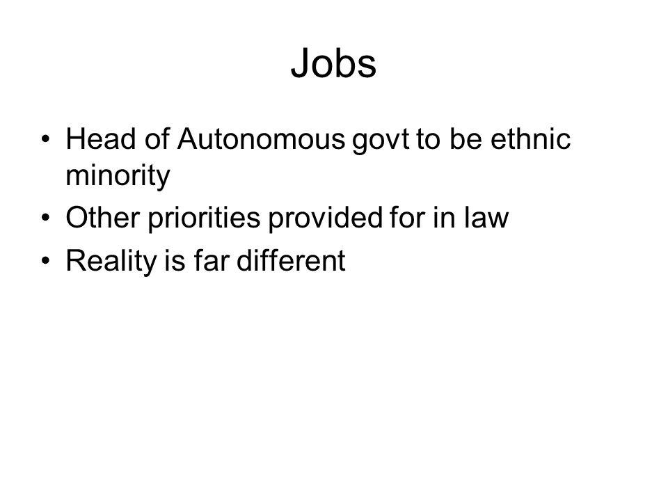 Jobs Head of Autonomous govt to be ethnic minority