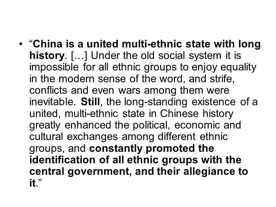 China is a united multi-ethnic state with long history
