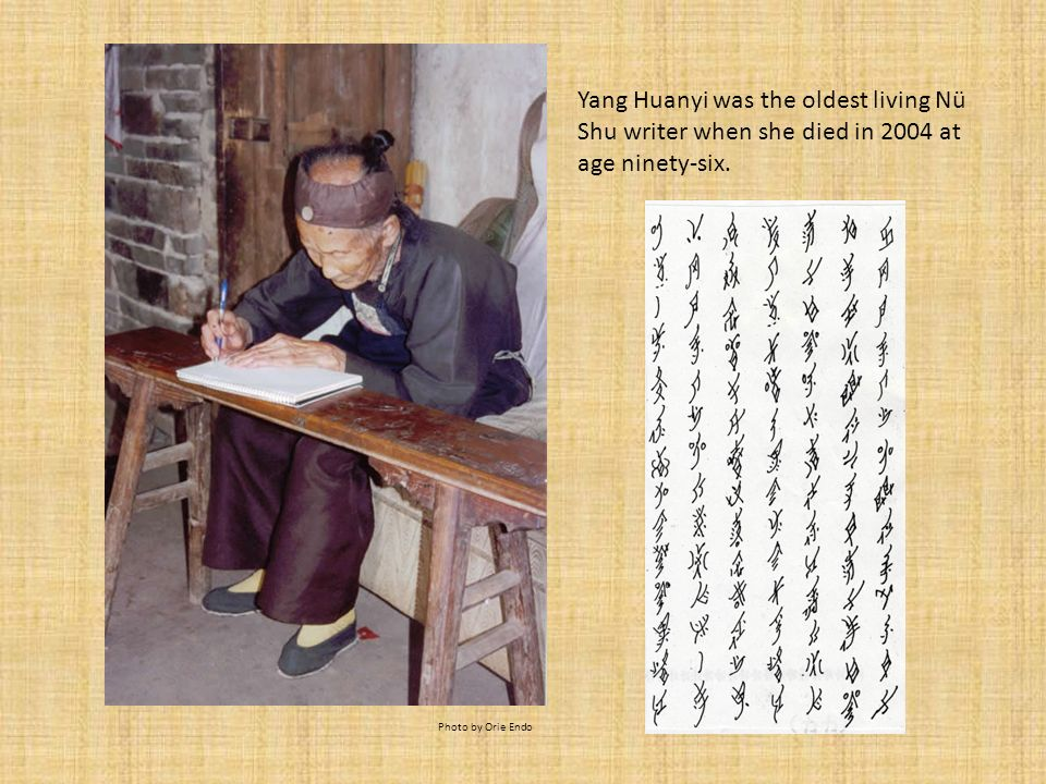 Yang Huanyi was the oldest living Nü Shu writer when she died in 2004 at age ninety-six.