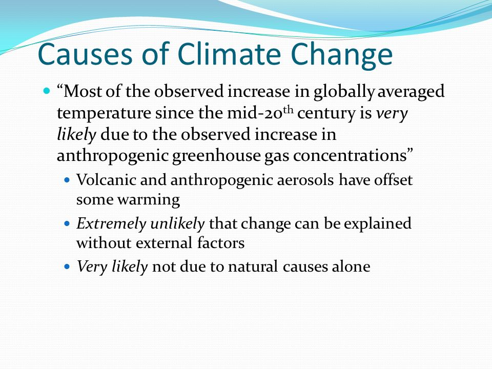 causes of climate change The natural greenhouse effect keeps some of the sun's heat on earth without the natural greenhouse effect, the temperature would be much colder than it is.