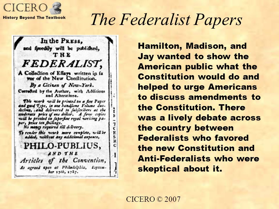 a history of the federalist papers on the american constitution First of the federalist papers is published  on this day in history, october 27, 1787, the first of the federalist papers is published the federalist, as it was originally called, was a series of articles written by alexander hamilton, james madison and john jay, to explain and justify the need for the newly proposed united states constitution.
