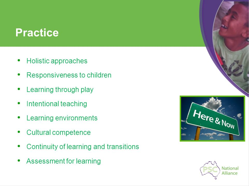 Practice Holistic approaches Responsiveness to children