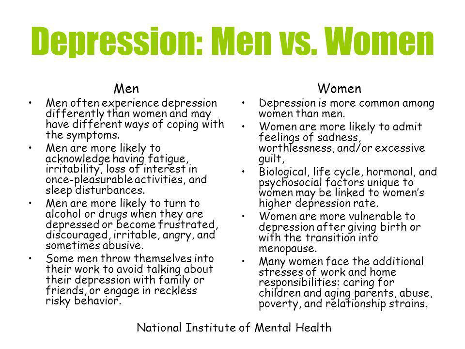 depression in women Women experience more depression that men what are the symptoms of depression learn the many options for treatment, from prescription medication to talk therapy, exercise, massage, diet, herbal supplements, phototherapy, acupuncture and mind-body integrative approaches.