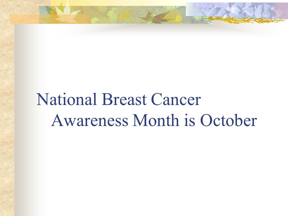 National Breast Cancer Awareness Month is October