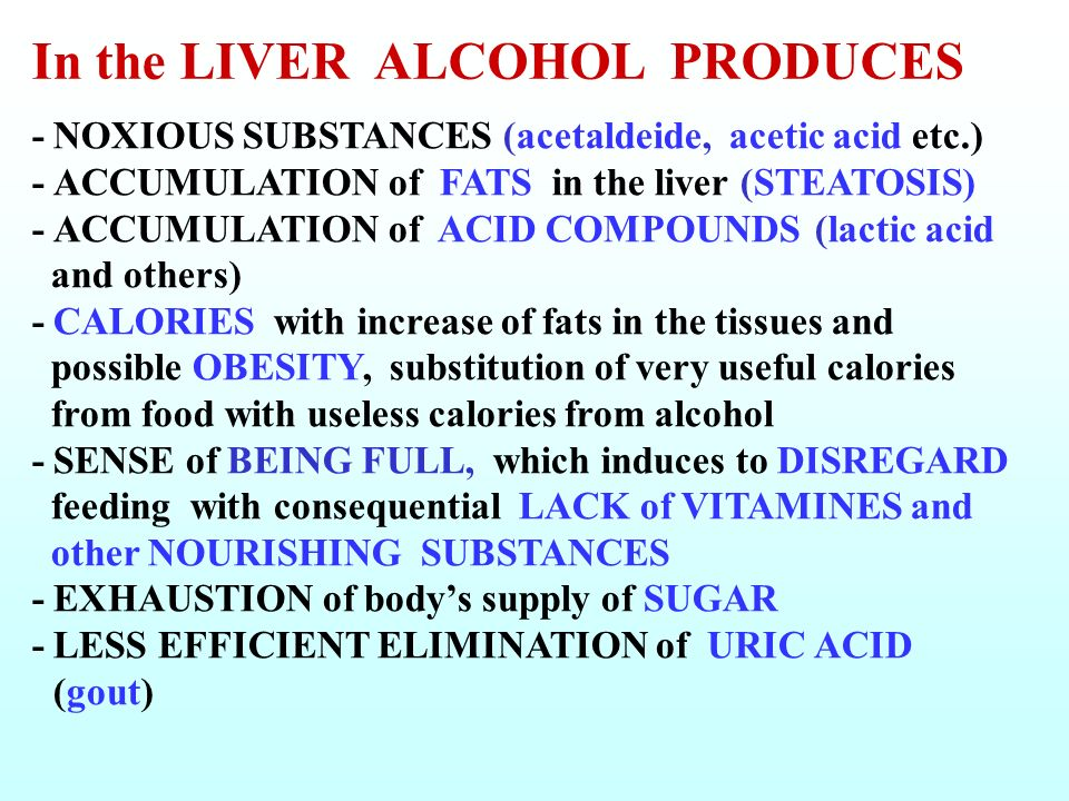 In the LIVER ALCOHOL PRODUCES