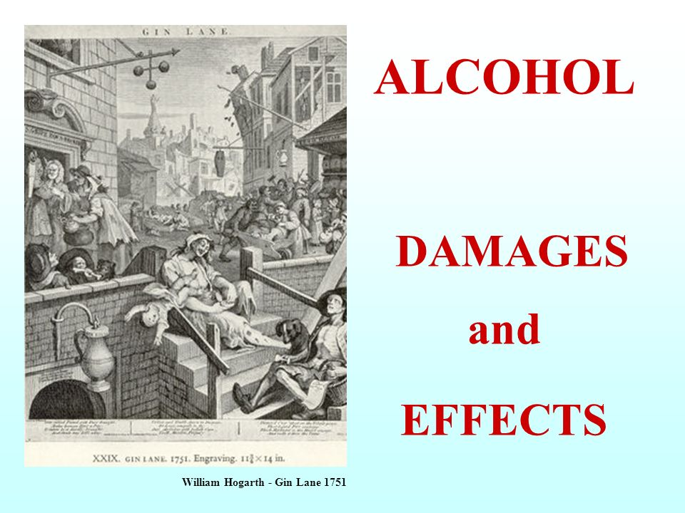 ALCOHOL DAMAGES and EFFECTS William Hogarth - Gin Lane 1751