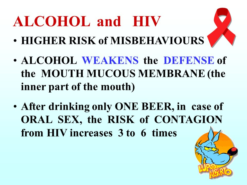 ALCOHOL and HIV HIGHER RISK of MISBEHAVIOURS