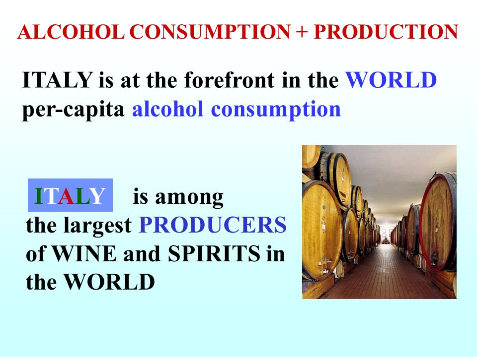 ITALY is at the forefront in the WORLD per-capita alcohol consumption