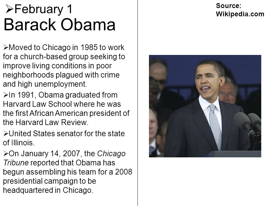 February 1 Source: Wikipedia.com. Barack Obama.