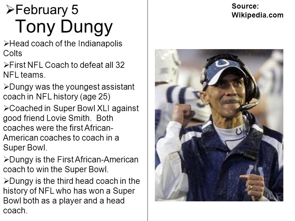 Tony Dungy February 5 Head coach of the Indianapolis Colts
