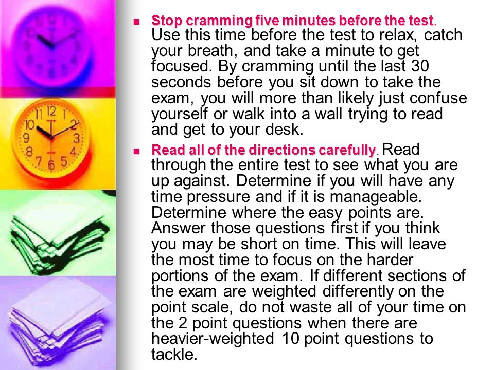 Stop cramming five minutes before the test