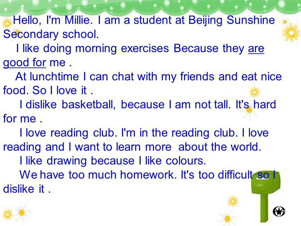 Hello, I m Millie. I am a student at Beijing Sunshine Secondary school.