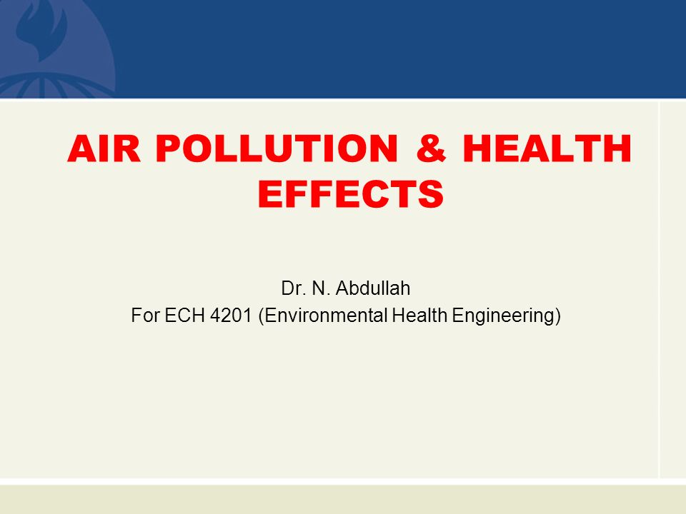 environmental health and health effects of An ensemble of definitions deals with the human health effects of to long-term health and environmental quality environmental health is the.