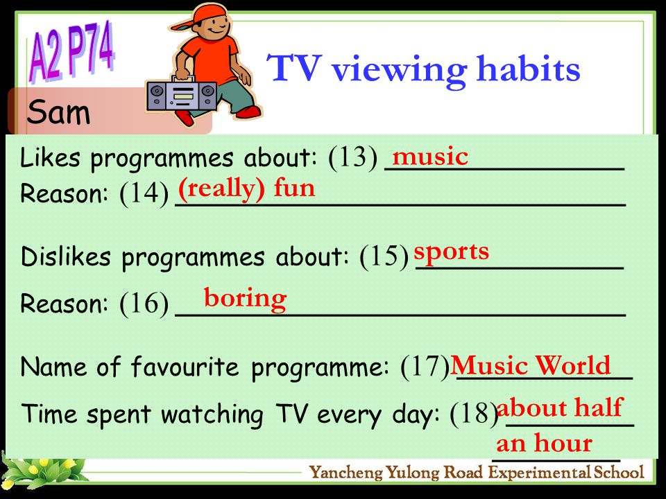 TV viewing habits A2 P74 Sam music (really) fun sports boring