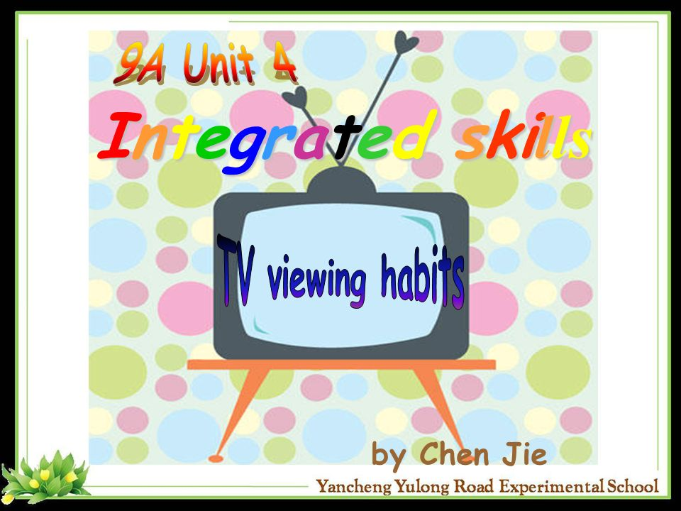 9A Unit 4 Integrated skills TV viewing habits by Chen Jie