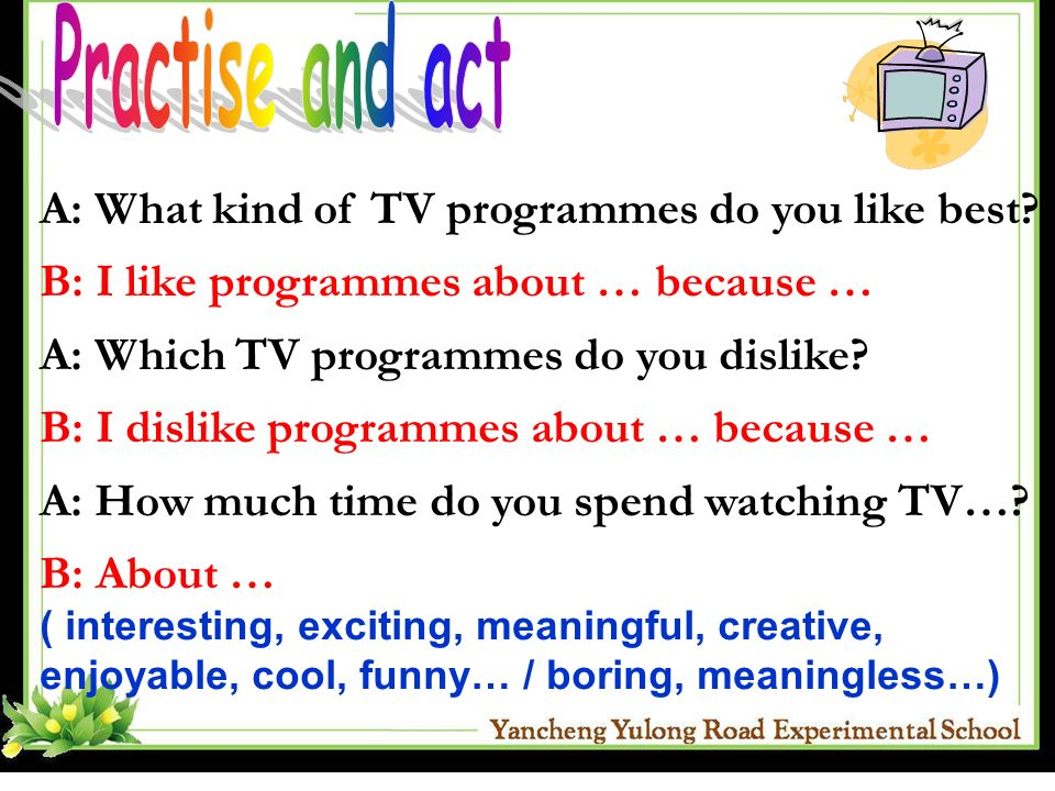 Practise and act A: What kind of TV programmes do you like best