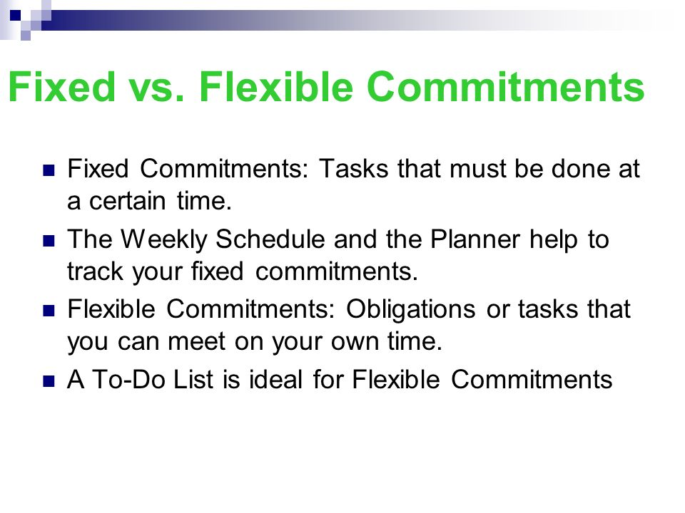 Fixed vs. Flexible Commitments