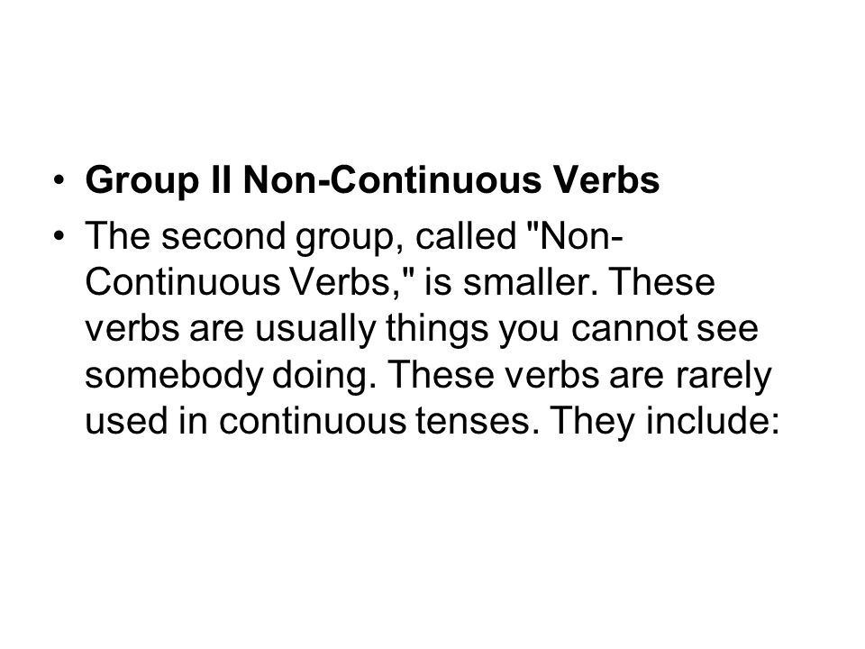 Group II Non-Continuous Verbs