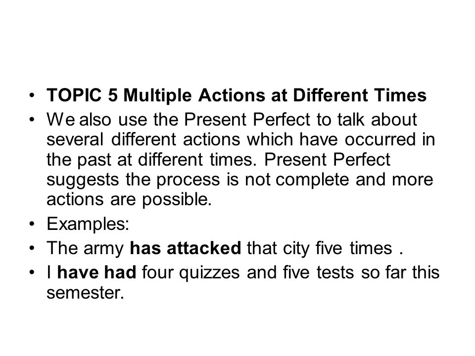 TOPIC 5 Multiple Actions at Different Times