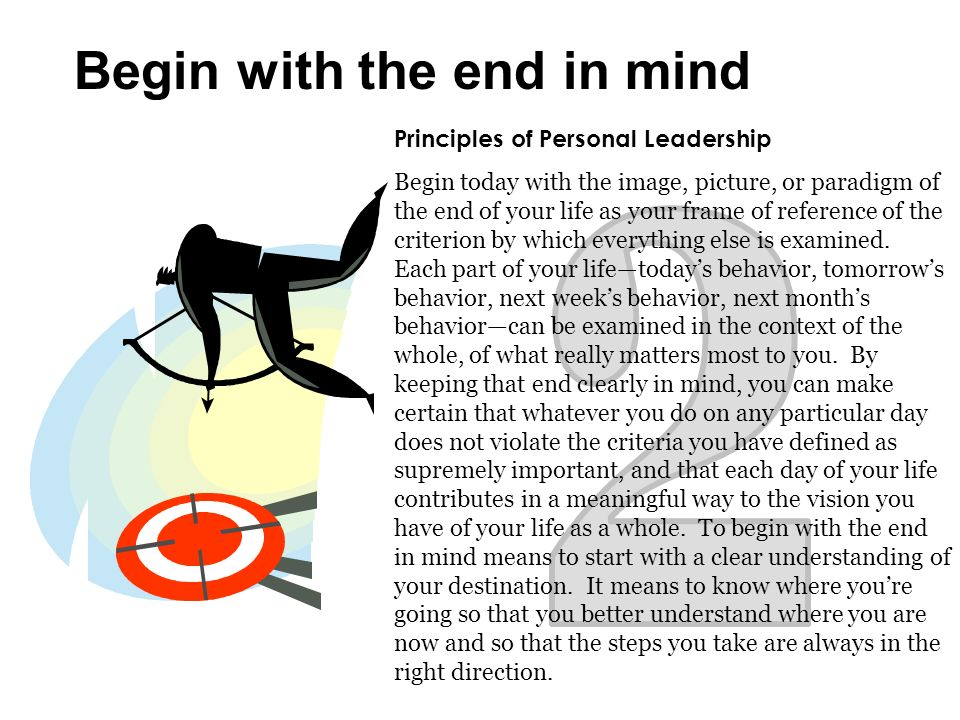 2 Begin with the end in mind Principles of Personal Leadership