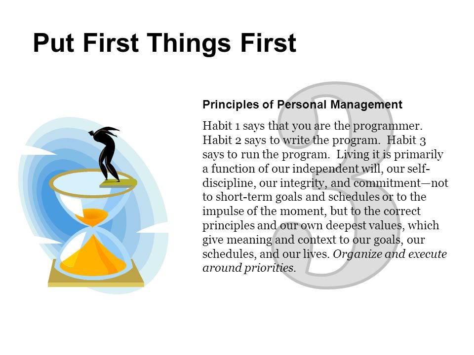 3 Put First Things First Principles of Personal Management