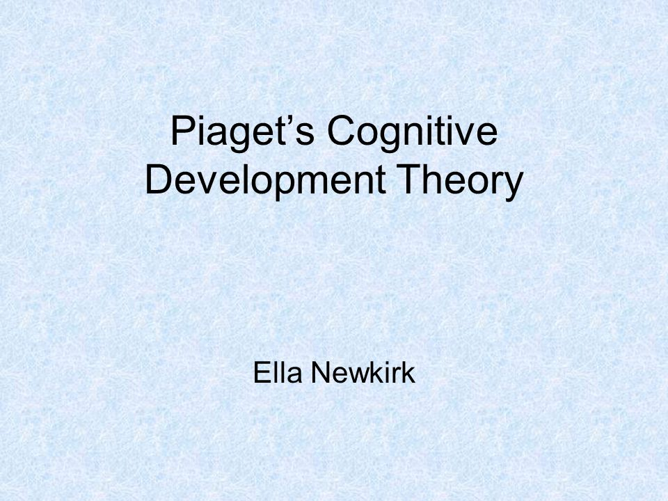 piagets cognitive development theory