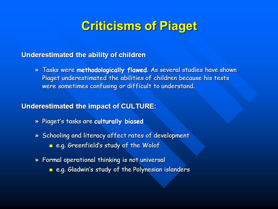 piaget underestimated childrens cognitive abilities in his theory The theory that brains mature as infants and children develop increased cognitive abilities has had a profound impression in child psychology.